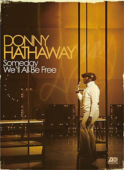 "Song of the Week: Black History Edition – ""Someday We'll All Be Free"" by Donny Hathaway"