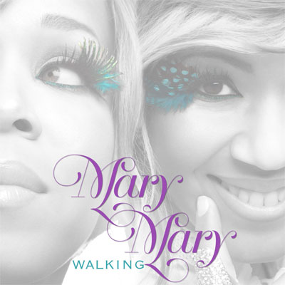 "Song of the Week: ""Walking"" by Mary Mary"